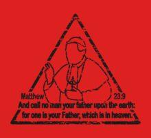 MATTHEW 23:9  CALL NO MAN YOUR FATHER Kids Tee