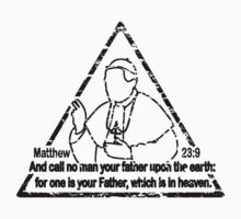 MATTHEW 23:9  CALL NO MAN YOUR FATHER Kids Clothes