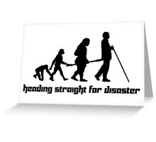 Heading straight for disaster Greeting Card