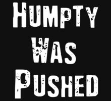 Humpty Was Pushed by DementedFerret