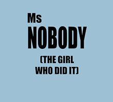 Ms Nobody (The girl who did it.) Womens Fitted T-Shirt