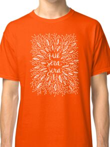 Whatever Will Be, Will Be (Black & White Palette) Classic T-Shirt