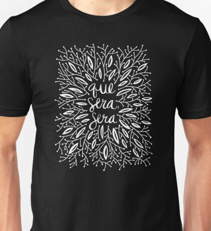 Whatever Will Be, Will Be (Black & White Palette) Unisex T-Shirt