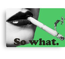 Retro Female Lips Smoking So What. Canvas Print
