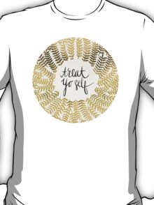Treat Yo Self – Gold T-Shirt