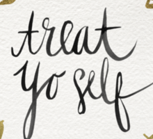 Treat Yo Self – Gold Sticker