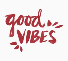 Good Vibes - Red Ink T-Shirt