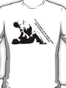 It's Dangerous to be Right when The Government is Wrong T-Shirt