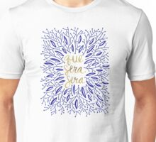 Whatever Will Be, Will Be (Navy & Gold) Unisex T-Shirt