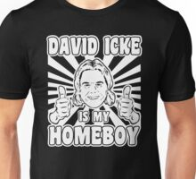 David Icke is my Homeboy Unisex T-Shirt