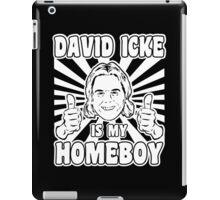 David Icke is my Homeboy iPad Case/Skin