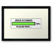 JESUS IS COMING - PLEASE WAIT Framed Print