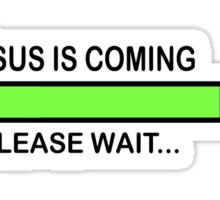 JESUS IS COMING - PLEASE WAIT Sticker