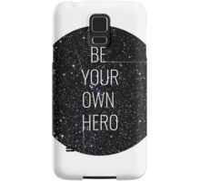 Be your own hero. Samsung Galaxy Case/Skin