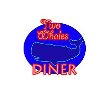 "Two Whales Diner ""So Damn Touristy"" by ammygami"