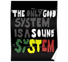 The Only Good System Is A Sound System Poster
