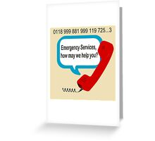 0118 999 881 999 119 7253 IT Crowd Emergency Services Greeting Card
