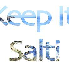 Keep it Salti by saltisirens