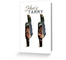 "Lost Girl - Tamsin ""Here's TAMMY"" Greeting Card"