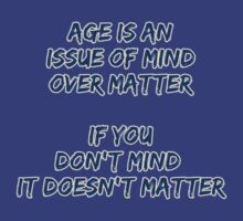 Age is an issue of mind over matter...  by Buckwhite