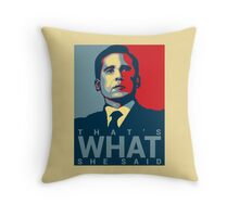 That's What She Said - Michael Scott - The Office US Throw Pillow