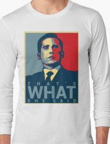 That's What She Said - Michael Scott - The Office US Long Sleeve T-Shirt