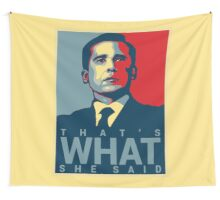 That's What She Said - Michael Scott - The Office US Wall Tapestry