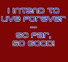 I intend to live forever... Photographic Print
