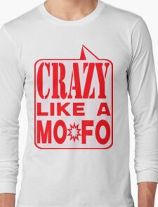 CRAZY MOFO Long Sleeve T-Shirt