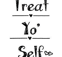 Treat Yo Self by kaitx