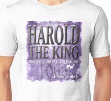 Harold The King - a novel by Helen Hollick Unisex T-Shirt