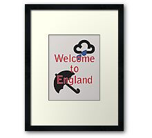 Welcome to England! Framed Print