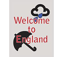 Welcome to England! Photographic Print