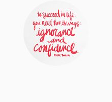 Ignorance & Confidence #3 Unisex T-Shirt