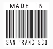 Made in San Francisco by heeheetees
