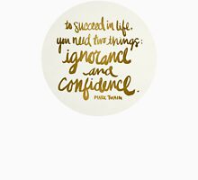 Ignorance & Confidence #1 Unisex T-Shirt