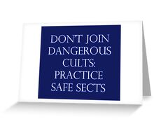 Don't Join Dangerous Cults... Greeting Card