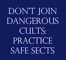 Don't Join Dangerous Cults... Photographic Print