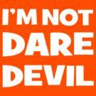 I'M NOT DARE DEVIL by Bitlandia