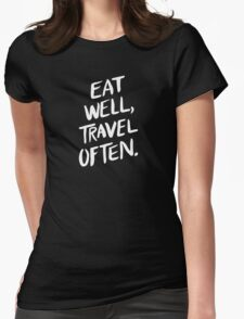 Eat Well, Travel Often – Black Womens Fitted T-Shirt