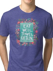 Eat Well, Travel Often – Bouquet Tri-blend T-Shirt
