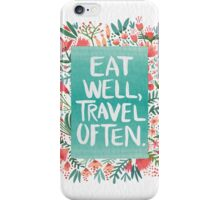 Eat Well, Travel Often – Bouquet iPhone Case/Skin