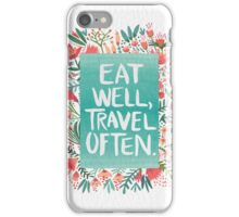Eat Well, Travel Often – Bouquet iPhone Case/Skin