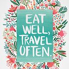 Eat Well, Travel Often – Bouquet by Cat Coquillette