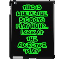"""This is where the big boys play"" Botch iPad Case/Skin"