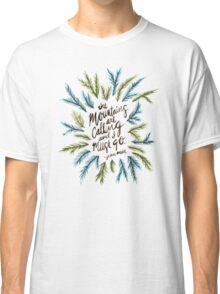 Mountains Calling Classic T-Shirt