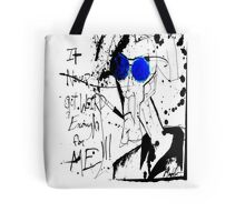 It Never Got Weird Enough for ME!!! Tote Bag