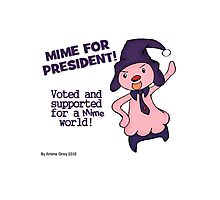 Mime Jr for president! Photographic Print