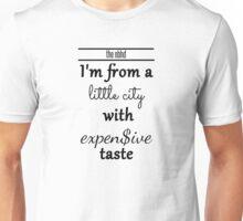 Little City & Expensive Taste Unisex T-Shirt