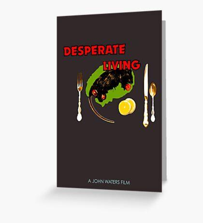 """Desperate Living """"Rat for Dinner"""" Greeting Card"""